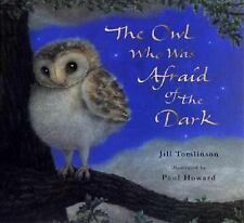 The Owl Who Was Afraid of the Dark by Tomlinson, Jill