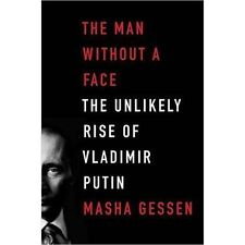 The Man Without a Face: The Unlikely Rise of Vladimir Putin, Gessen, Masha, Acce
