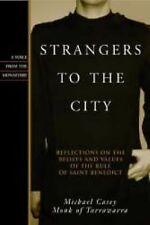 Strangers to the City: Reflections on the Beliefs and Values of the Rule of St.