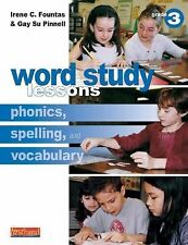 Word Study Lessons: Phonics, Spelling, and Vocabulary Grade 3, Irene C. Fountas,