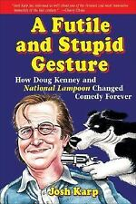 A Futile and Stupid Gesture: How Doug Kenney and National Lampoon Changed Comedy