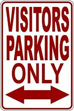 """VISITORS PARKING ONLY ""  NO PARKING SIGN 9""X12"""