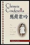 Chinese Cinderella: The true story of an unwanted daughter Mah, Adeline Yen Har