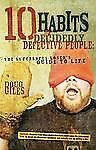 10 Habits of Decidedly Defective People : The Successful Loser's Guide to Lif...