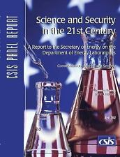 Science and Security in the 21st Century: A Report to the Secretary of Energy on