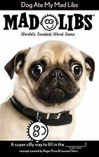 Mad Libs Ser.: Dog Ate My Mad Libs by Price Stern Sloan (2015, Paperback)