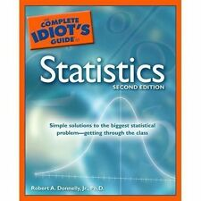 The Complete Idiot's Guide to Statistics, 2nd Edition by Robert A. Donnelly Jr.