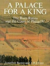 A Palace for a King: The Buen Retiro and the Court of Philip IV, Elliot, John H.