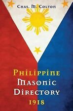 Philippine Masonic Directory 1918 by Chas M. Colton (2014, Paperback)