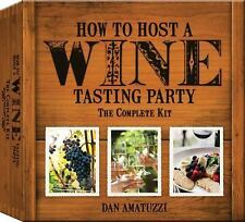 How to Host a Wine Tasting Party : The Complete Kit by Dan Amatuzzi (NEW)