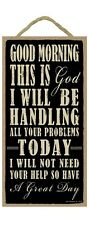 "GOOD MORNING THIS IS GOD, HANDLING PROBLEMS Primitive Wood Hanging Sign 5"" x 10"""