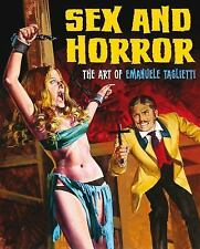 Sex and Horror: The Art of Emanuele Taglietti by Emanuele Tagliette and...