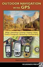 Outdoor Navigation With GPS: Hiking, Geocaching, Canoeing, Kayaking, Fishing, Ou