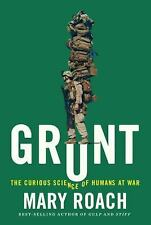 NEW - Grunt: The Curious Science of Humans at War by Roach, Mary