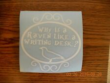 "Alice In Wonderland  ""Why Is A Raven Like A Writing Desk?""  white vinyl decal"