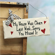 "Wooden Wall Plaque 'My House was Clean Last Week, Sorry You Missed.' 10""x 4"" NWT"