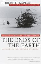 The Ends of the Earth: From Togo to Turkmenistan, from Iran to Cambodia, a Journ