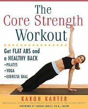 Core Strength Workout : Get Flat Abs and a Healthy Back by Karon Karter...
