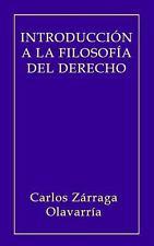 Introducción a la Filosofía Del Derecho by Carlos Zarraga Olavarria (2014,...