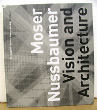 Moser Nussbaumer - Vision and Architecture by Christian Holl, Othmar Humm 2004