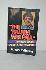 Signed The Walrus Was Paul The Great Death Clues of 1969 R. Gary Patterson 1994