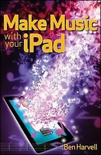 Make Music with Your iPad, Harvell, Ben, Good Condition, Book