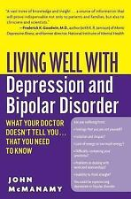 Living Well with Depression and Bipolar Disorder : What Your Doctor Doesn't...