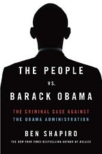 The People Vs. Barack Obama: The Criminal Case by Ben Shapiro (Hardcover)