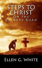 Steps to Christ on the Calvary Road by Ellen G. White (2010, Paperback)