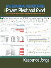 Dashboarding and Reporting with Power Pivot and Excel: How to Design and Create
