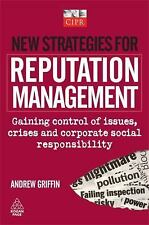 New Strategies for Reputation Management: Gaining Control of Issues, Crises and