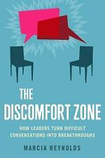 The Discomfort Zone: How Leaders Turn Difficult Conversations Into-ExLibrary