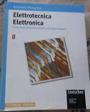 ELETTROTECNICA ELETTRONICA VOL.1 - ANTONELLO PELLEGRINO - LOESCHER