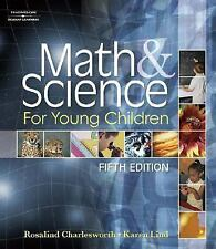 Math and Science for Young Children by Rosalind Charlesworth and Karen K....