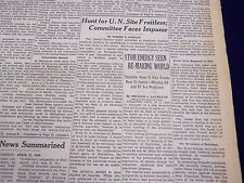 1946 APRIL 11 NEW YORK TIMES - HUNT FOR UN SITE FRUITLESS - NT 2721