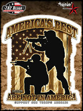 AMERICA'S BEST ARE NOT IN AMERICA SUPPORT OUR TROOPS ARMY MARINS NAVY AF sticker