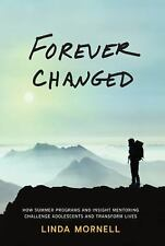 Forever Changed: How Summer Programs and Insight Mentoring Challenge Adolescents