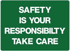 """Safety Sign """"SAFETY IS YOUR RESPONSIBILITY TAKE CARE 5mm corflute 300MM X 225MM"""""""