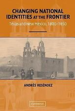 Changing National Identities at the Frontier: Texas and New Mexico, 18001850