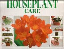 A Step by Step Guide to Houseplant Care by David Squire and Neil Sutherland