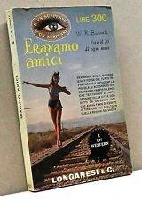 ERAVAMO AMICI - W. R. Burnett [Longanesi & C. editore]
