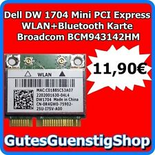 + Broadcom BCM943142HM DW1704 802.11 b/g/n WLAN + Bluetooth Mini PCI Express +