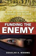 Funding the Enemy: How U.S. Taxpayers Bankroll the Taliban-ExLibrary