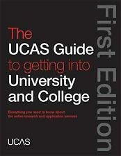 The UCAS Guide to Getting into University and College,