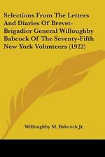 Selections from the Letters and Diaries of Brevet-Brigadier General...