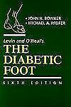 Levin and O'Neal's the Diabetic Foot by John H. Bowker and Michael A. Pfeifer...