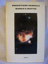 Sebastiano Vassalli - Marco e Mattio - Einaudi 1998