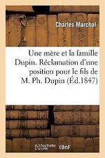 Une Mere et la Famille Dupin. Reclamation d'une Position Pour le Fils de M....