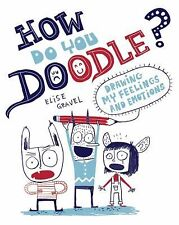 How Do You Doodle? by Elise Gravel (2013, Paperback)