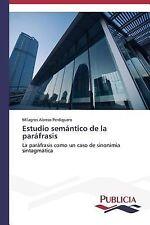 Estudio Semantico de la Parafrasis by Alonso Perdiguero Milagros (2014,...
